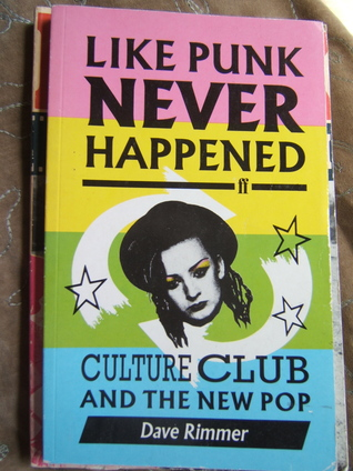 Dave Rimmer's 'Like Punk Never Happened': such stuff as pop dreams are made on…